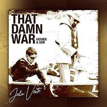 That Damn War (Father & Son)