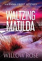 Waltzing Matilda (Emma Frost Mystery)