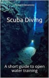 Scuba Diving: A short guide to open water training (English Edition)