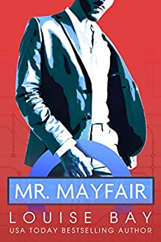 Mr. Mayfair by [Louise Bay]
