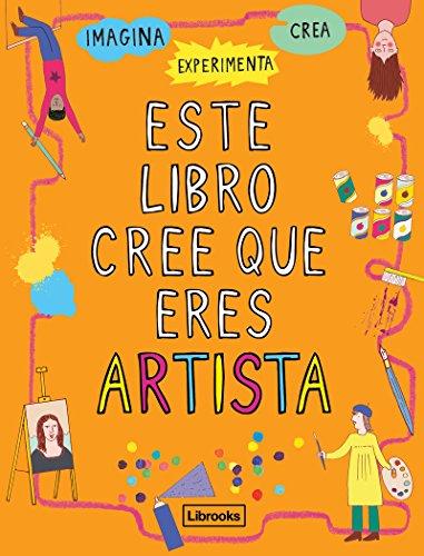 Este libro cree que eres artista (Imagina)