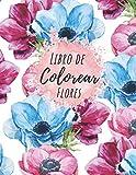 Libro Colorear Flores: 40 ilustraciones florales & jardín - Un libro de pintar para adultos y mayores para aliviar el estrés y calmar el alma - Edición de primavera - A4