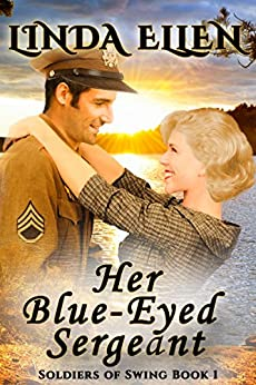 Her Blue-Eyed Sergeant (Soldiers of Swing Book 1) by [Linda Ellen]