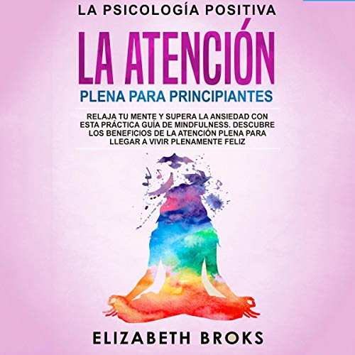 La Atención Plena para Principiantes [Mindfulness for Beginners]  audiobook cover art