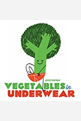 Vegetables in Underwear Kindle Edition