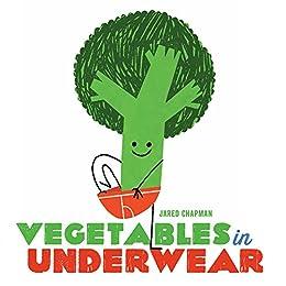 Vegetables in Underwear by [Jared Chapman]