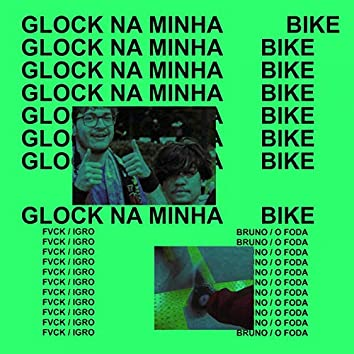 GLOCK NA MINHA BIKE (feat. igror)