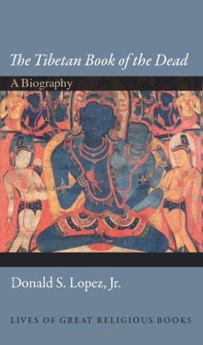 The Tibetan Book of the Dead: A Biography (Lives of Great Religious Books)