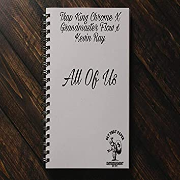 All of Us (feat. Grandmaster Flow & Kevin Ray)