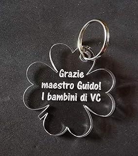 PORTACHIAVE QUADRIFOGLIO Regalo personalizzato con frase Idea originale per maestro maestra insegnante Portachiavi in plex...