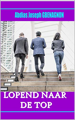 LOPEND NAAR DE TOP (Dutch Edition)