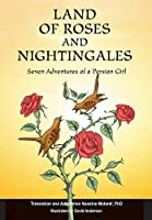 Land of Roses and Nightingales: Seven Adventures of a Persian Girl