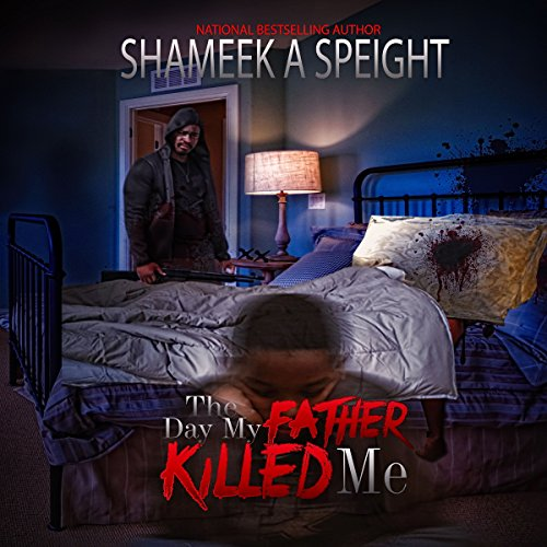 The Day My Father Killed Me                   By:                                                                                                                                 Shameek Speight                               Narrated by:                                                                                                                                 Cee Scott                      Length: 1 hr and 53 mins     Not rated yet     Overall 0.0