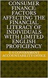 Consumer Finance: Factors Affecting the Financial Literacy of Individuals with Limited English Proficiency (English Edition)