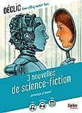 3 nouvelles de science-fiction: Anthologie et dossier