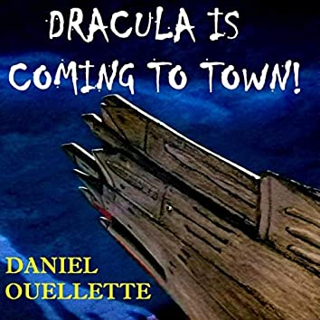 Dracula Is Coming to Town
