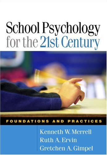 School Psychology for the 21st Century: Foundations and...