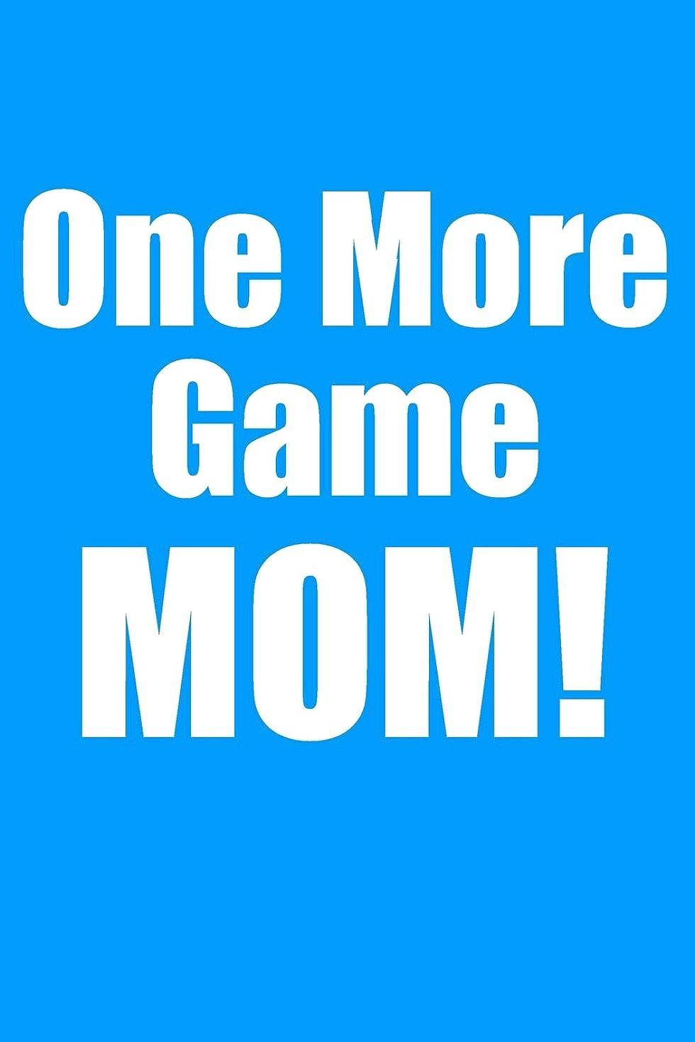 最も変装した学習One More Game MOM!: Blue Blank Lined Gaming Journal For Boys, Girls, Women, Men That Like Gaming (Notebook, Composition Book)