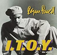 I.T.O.Y. The Album by Bryan Powell