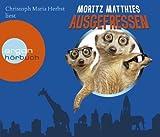 Ausgefressen (Hörbestseller) von Moritz Matthies Ausgabe 1 (2013)