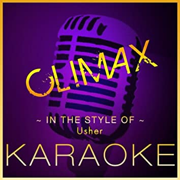 Climax (Karaoke Version) [In the Style of Usher]