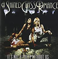 Not A Party Without Us by A Stained Glass Romance (2008-06-24)