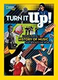 Turn it Up!: A pitch-perfect history of music that rocked the world (National Geographic Kids)