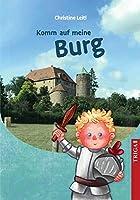 Komm auf meine Burg: Leben auf der Burg Colmberg