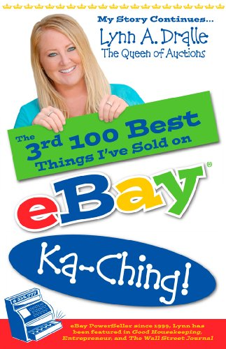 The 3rd 100 Best Things Ive Sold On eBay Ka-Ching!: My Story Continues by the Queen of Auctions (The 100 Best Things I've Sold on Ebay)