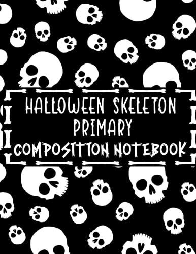 """Skeleton Halloween Primary Composition Notebook: College Ruled Notebook 