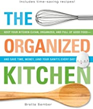 The Organized Kitchen: Create an Organized, Clean Kitchen Full of Good Food in Only Minutes a Day