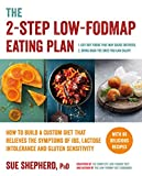 The 2-Step Low-Fodmap Eating Plan: How to Build a Custom Diet That Relieves the Symptoms of Ibs, Lactose Intolerance, and Gluten Sensitivity (Low-Fodmap Diet) [Idioma Inglés]