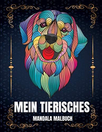 Mein tierisches Mandala Malbuch: 65 Tiermandalas für Kinder von 4-8 Jahren fördern die...