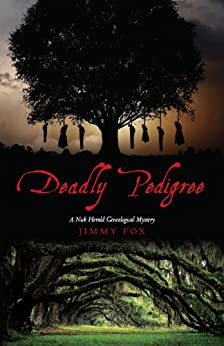 Deadly Pedigree: A Nick Herald Genealogical Mystery by [Jimmy Fox]