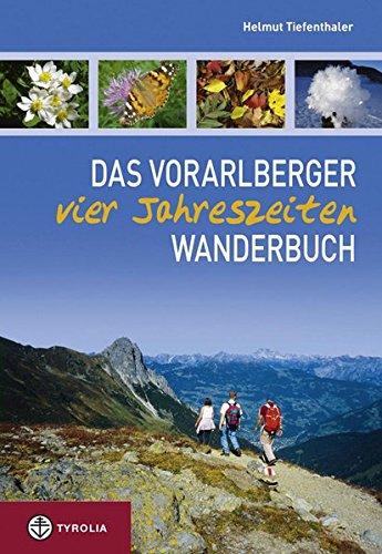 Das Vorarlberger Vier-Jahreszeiten-Wanderbuch