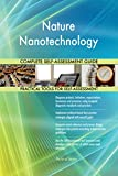 Nature Nanotechnology All-Inclusive Self-Assessment - More than 690 Success Criteria, Instant Visual Insights, Comprehensive Spreadsheet Dashboard, Auto-Prioritized for Quick Results
