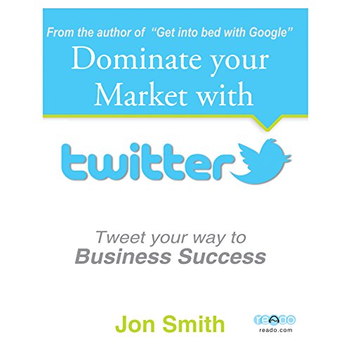 Dominate Your Market with Twitter audiobook cover art