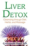 Liver Detox: Cleansing through Diet, Herbs, and Massage