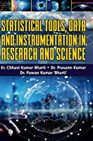 Statistical Tools, Data and Instrumentation in Research and Science