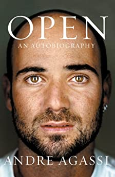 Open: An Autobiography by [Andre Agassi]