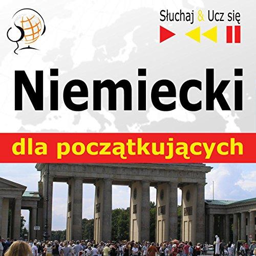 Niemiecki dla poczatkujacych - Konwersacje dla poczatkujacych / 1000 slów i zwrotów w praktyce / 1000 slów i zwrotów w pracy Audiobook By Dorota Guzik cover art