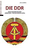 Die DDR: Eine Geschichte des 'Arbeiter- und Bauernstaates'