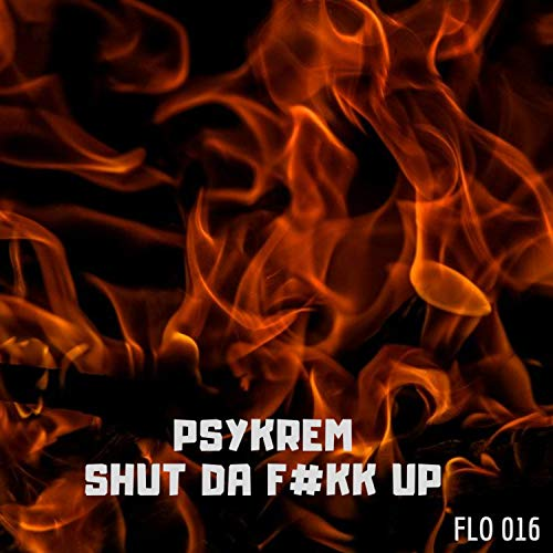 Shut da F#kk Up [Explicit] (Original Mix)