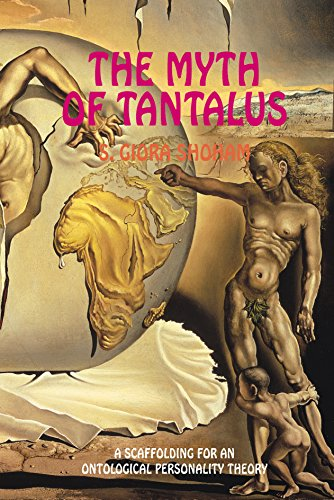 The Myth of Tantalus: A Scaffolding for an Ontological Theory of Personality