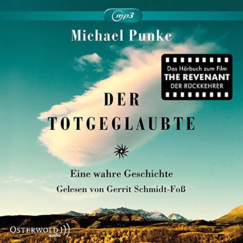 """Der Totgeglaubte: Das Hörbuch zum Film \""""The Revenant\"""": 2 CDs: Eine wahre Geschichte: 2 CDs"""