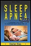 Sleep Apnea Cure - 7 natural Sleep Apnea EXERCICES That Work To Overcome Sleep Apnea For Life: Sleep Apena Treatment & Sleep Apnea Relief (Sleep disorders, Sleep problems, insomnia Book 2)