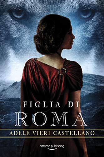Figlia di Roma (Roma Caput Mundi Vol. 7)