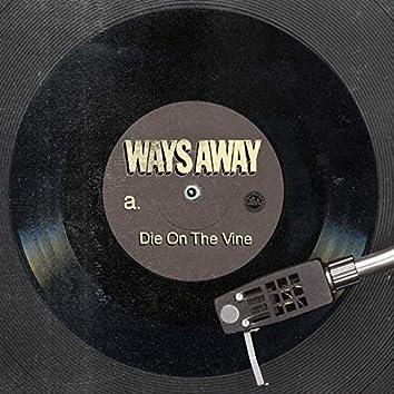 Die on the Vine