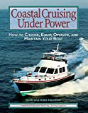 Coastal Cruising Under Power: How to Buy, Equip, Operate, and Maintain Your Boat