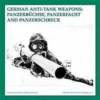 German Anti-Tank Weapons: Panzerbuchse, Panzerfaust AND Panzerschreck (Propoganda Photo)